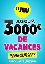 Promos et remises  : Grand jeu jusqu'à 3 000€ de vacances remboursées !