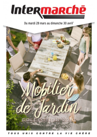 Prospectus Intermarché Super Gif-sur-Yvette : Mobilier de jardin collection 2017