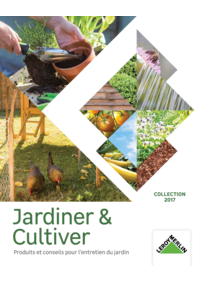 Catalogues et collections Leroy Merlin Montsoult : Jardiner & Cultiver collection 2017